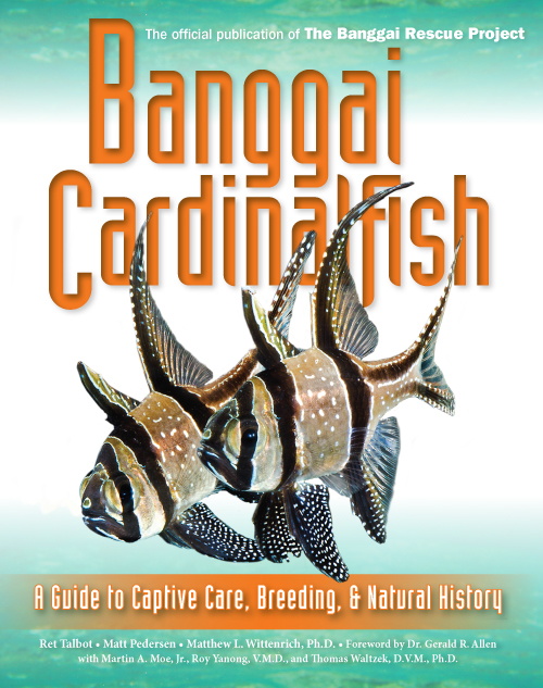 The Banggai Cardinalfish, 304 pages, Hardcover $44.95, Quality Softcover $34.95.