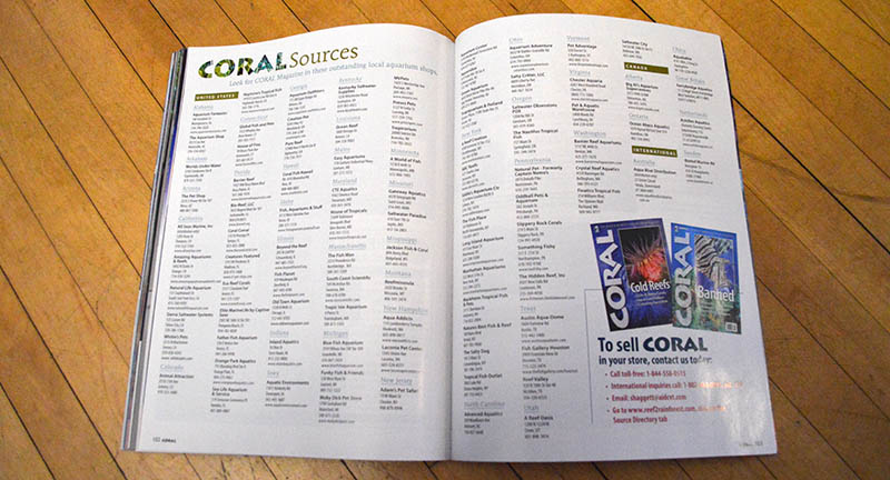"As always, you can obtain single-issue copies of CORAL Magazine at any of the fine retailers listed in the ""CORAL Sources"" directory. You can also view the directory online at www.Reef2Rainforest.com!"