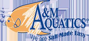 A&M Aquatics - We are SALT MADE EASY