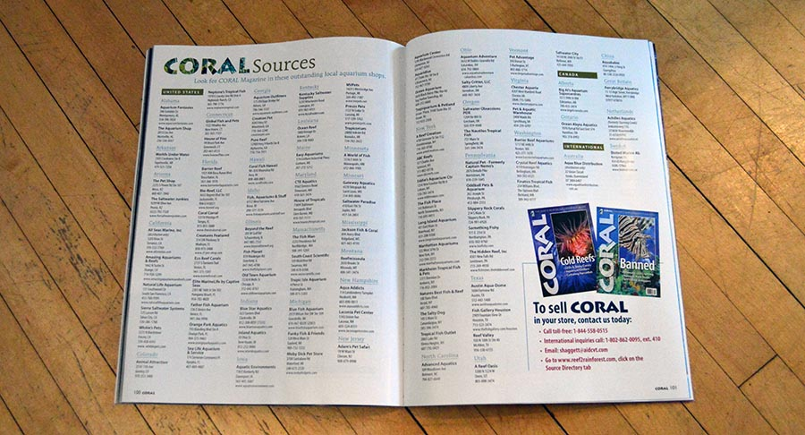 The CORAL Magazine Sources directory will point you to outstanding local aquarium shops which carry CORAL Magazine.