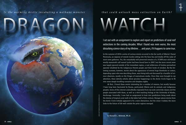"""I set out with an assignment to explore and report on predictions of coral reef extinctions in the coming decades,"" writes Dr. Ron Shimek. "" What I found was even worse, the most disturbing science story of my lifetime...and yours, if it happens to come true"". Find out what has us all shaken to the core in ""Dragon Watch, Part I""."
