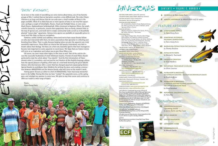 "Words of introduction from Editor-In-Chief Hans-Georg Evers: ""Often dismissed as beginner fishes, the small, colorful characins, deserve their popularity...however, unlike cichlids and catfishes, tetras tend not to have many fanatic followers...this is a pity, because keeping tetras can give the aquarist new, truly wonderful experiences."""