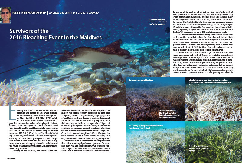 "As we close out the new issue, Andrew Bruckner and Georgia Coward report on the ""Survivors of the 2016 Bleaching Event in the Maldives,"" taking stock of the damage and outlining the Holistic Approach to Reef Protection (HARP) program being initiated by Coral Reef CPR (learn more at www.coralreefcpr.org)"