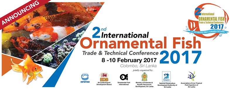 The 2nd International Ornamental Fish Trade & Technical Conference will be held in Colombo, Sri Lanka, February 8-10, 2017.