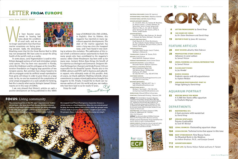 """So far, no one has mastered all the complexities of coral sexual propagation on a scale suitable for farming, but this is exactly what marine biologist Samuel Nietzer reports on in this issue of CORAL. I am very pleased that Nietzer's articles on such a positive development are being published in this 100th issue of KORALLE (the 78th CORAL, in English)...I would like to thank our numerous authors all over the world and you, our readers, who have been loyal to us for nearly 17 years. Enjoy the read!"" - Daniel Knop, CORAL International Editor. Also shown, the table of contents."