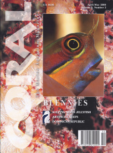 CORAL Magazine, April/May 2008, includes Harold Weiss' full article on the aquarium care of numerous Mediterranean blennies. Available exclusively as a printed back issue: click cover to order it for your CORAL collection today!