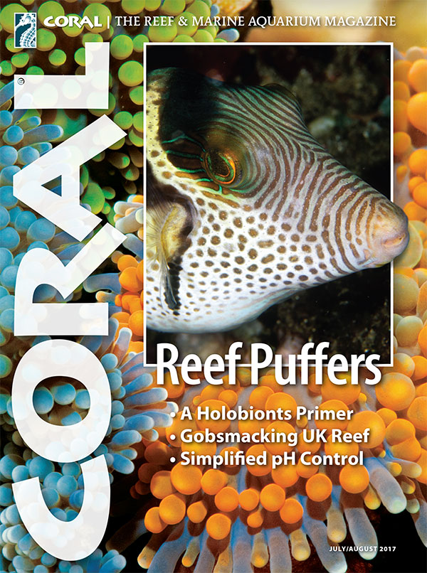 The cover of CORAL Magazine Volume 14, Issue 4 – REEF PUFFERS – July/August 2017