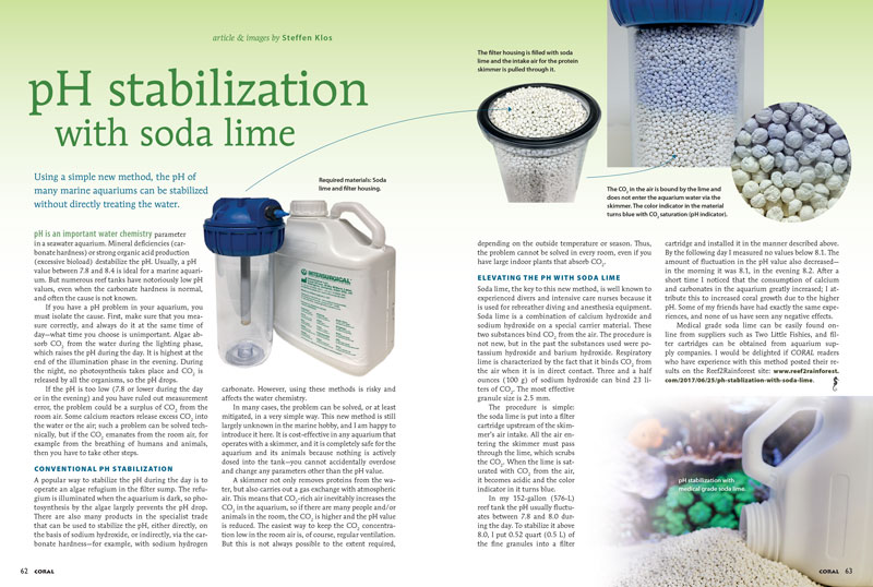 Using a simple new method, the pH of many marine aquariums can be stabilized without directly treating the water. Learn all about pH stabilization with soda lime in the new issue.