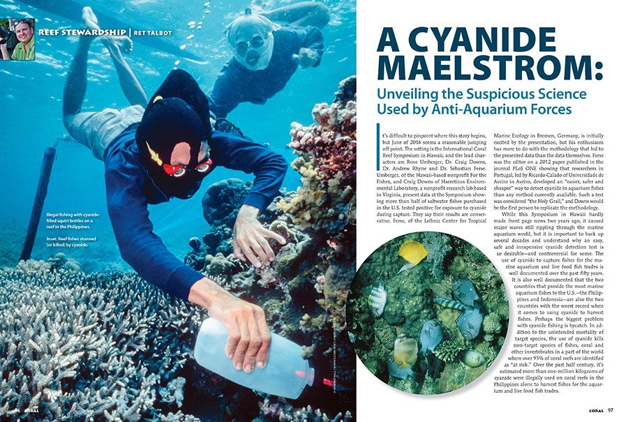 Do not miss Ret Talbot's latest installment, A CYANIDE MAELSTROM: Unveiling the Suspicious Science Used by Anti-Aquarium Forces, exclusively in the new edition of CORAL Magazine.