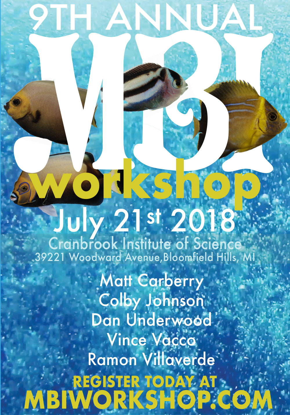 The 9th annual MBI Workshop will once again bring marine aquaculture specialists, aquarium professionals, and saltwater fish breeding hobbyists together from around the continent each year in Bloomfield Hills, Michigan.