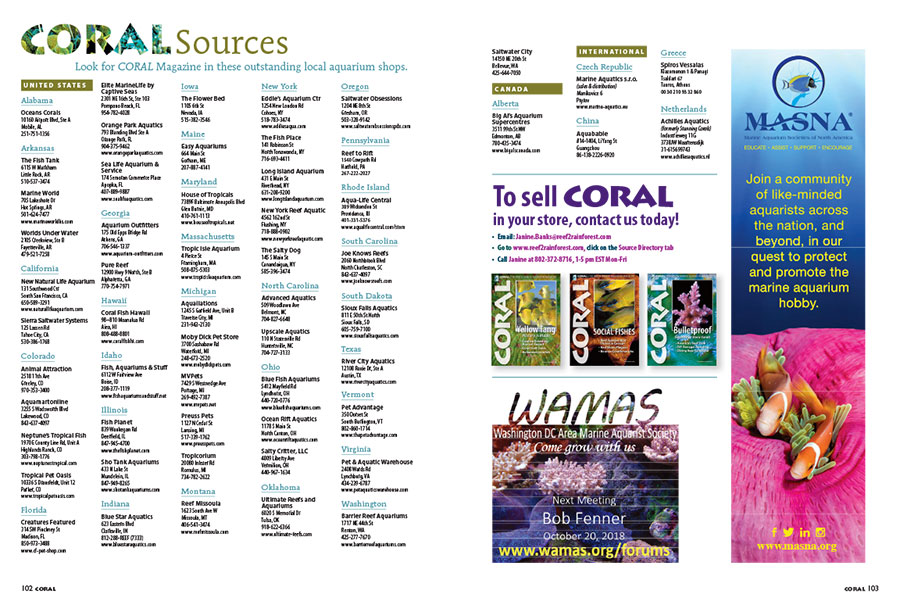 Not sure where to find your next fish or coral? Check out the very best local fish shops around the county in our Sources directory. If they're smart enough to carry CORAL Magazine in their shops, you know they value the same things that make you a CORAL reader!