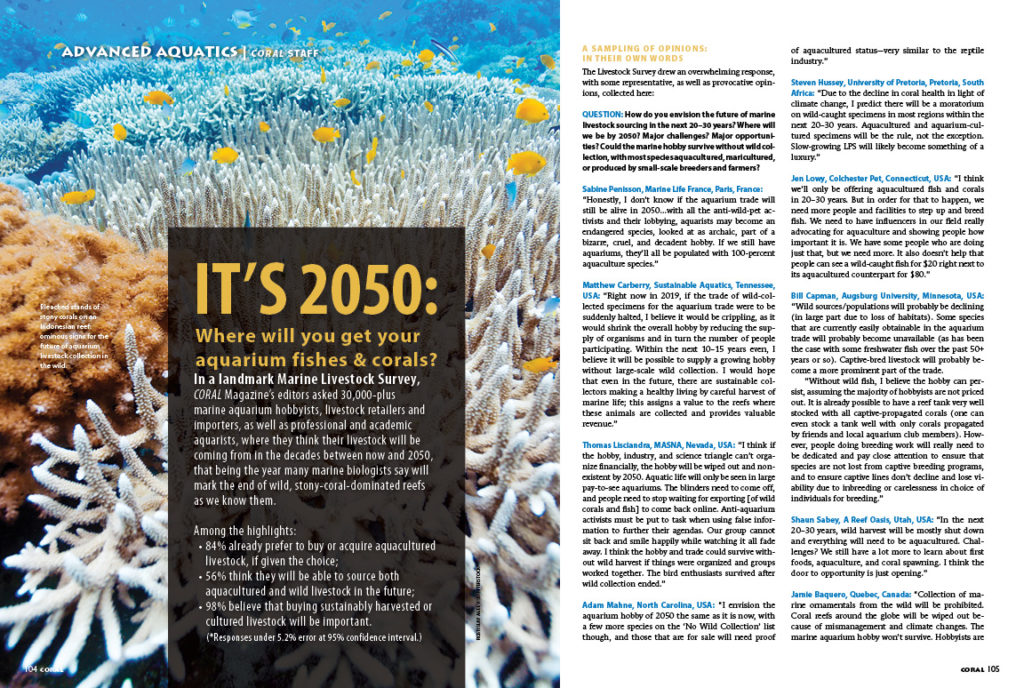 IT'S 2050: Where will you get your aquarium fishes & corals? We report on the initial results of our landmark survey, highlighting the forecasts and sentiments of industry participants, aquaculturists, local fish shops and aquarium hobbyists as they look to the future of the marine aquarium hobby and trade.