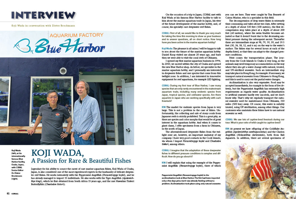 Legendary for his ability to source the rarest of rare marine aquarium fishes, Koji Wada of Osaka, Japan, is also considered one of the most experienced experts in the husbandry of delicate deepwater reef fishes. Meet the man of legend in Dieter Brockmann's exclusive interview of Koji Wada for CORAL Magazine.