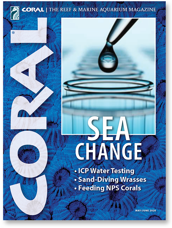 CORAL, May/June 2020 Issue, featuring a revolution in water testing for aquarists.