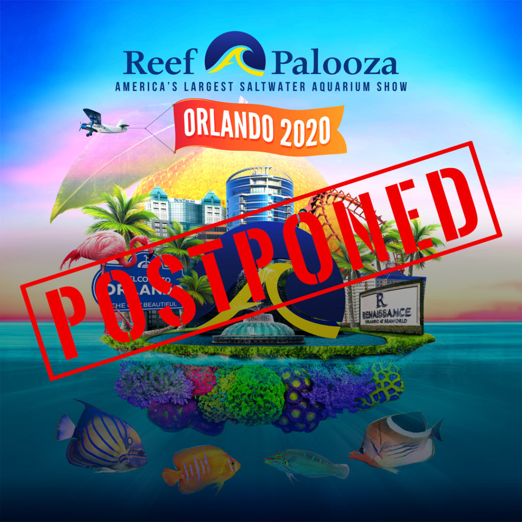 Reef-A-Palooza Orlando 2020 has been postponed due to the COVID-19 pandemic.