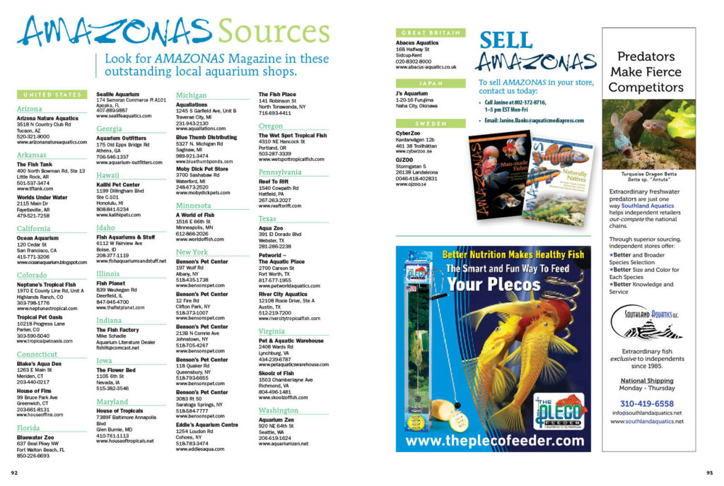Now more than ever, your local fish shop needs your support! You can find AMAZONAS Magazine being offered by independent pet retailers throughout the U.S. and around the globe! If you're in need of a good read, or trying to locate a back issue, why not give 'em a call and see if they have what you're looking for! You can view this list online as well. Want your shop listed? Email janine.banks@aquaticmediapress.com to find out how!