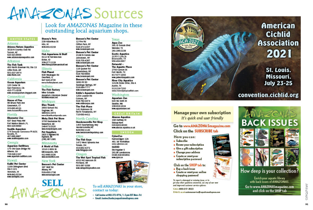 The next time you're in need of that gotta-have-it fish or aquarium plant, give these fine retailers a call. All of them carry single-copy issues of AMAZONAS (and they might even be a great source to obtain some harder-to-find back issues)! Remember to support your independent pet retailers, especially during these challenging pandemic times! View this list online, now!